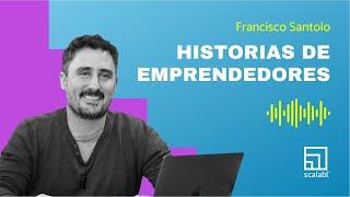 Historias de Emprendedores: Francisco Santolo y Scalabl