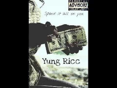 Yung Ricc - Spend it all on you