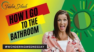 Wondering Wednesday: How I Go To The Bathroom