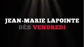Ce vendredi: Jean-Marie Lapointe