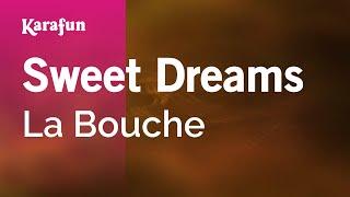 Karaoke Sweet Dreams   La Bouche *