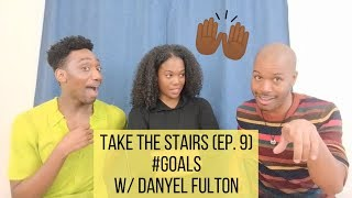 Take The Stairs (Ep. 9) - #Goals