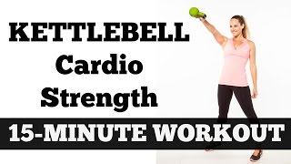 15-Minute Kettlebell Cardio Strength | Full Length Total Body Fat Burning Workout by jessicasmithtv