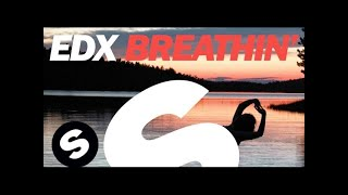 EDX   Breathin' (Extended Vocal Mix)