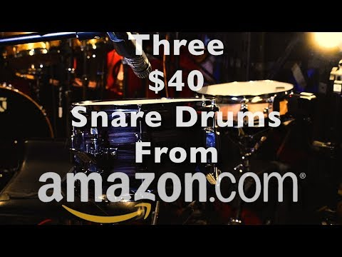 Three $40 Snare Drums from Amazon – REVIEW