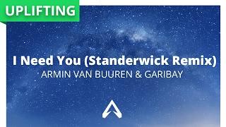 Armin van Buuren & Garibay - I Need You (Standerwick Remix) feat. Olaf Blackwood