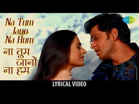 Na Tum Jaano Na hum with lyrics   ना तुम जानो न हम गाने के बोल   Kaho na Pyaar hai   Hritik Roshan