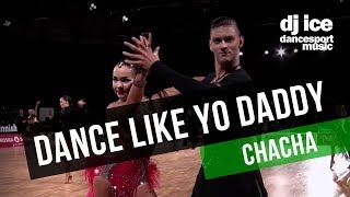 CHACHA | Dj Ice - Dance Like Yo Daddy (31 BPM)