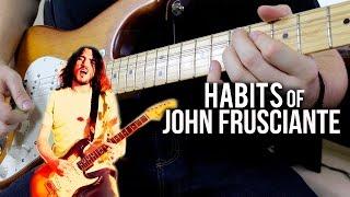 Habits Of <b>John Frusciante</b>