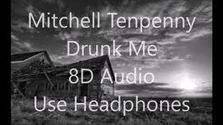 Mitchell Tenpenny   Drunk Me 8D AUDIO USE HEADPHONES