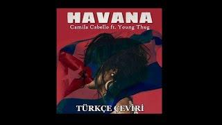 Camila Cabello   Havana Ft. Young Thug  Türkçe Çeviri