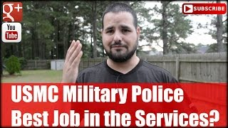 USMC Military Police: Best Job in the Services?