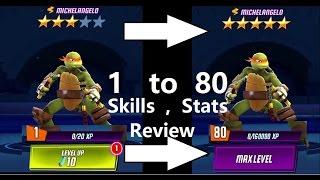 Teenage Mutant Ninja Turtles Legends Michelangelo Level1 to 80 | Stats | Skills Review