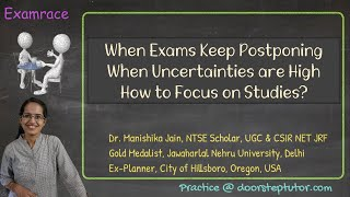 When Exams Keep Postponing? When Uncertainties are High? How to Focus on Studies?