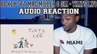 88 Keys Feat. Mac Miller & Sia   That's Life (Audio)   REACTION