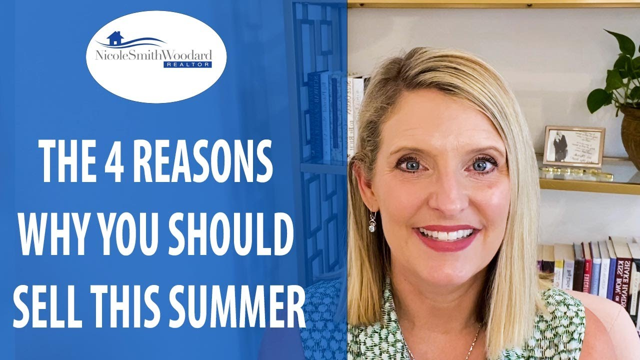 4 Reasons Why You Should Sell Your Home This Summer