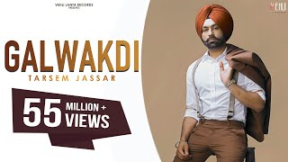 Galwakdi (Full Video) | Tarsem Jassar | Latest Punjabi Songs