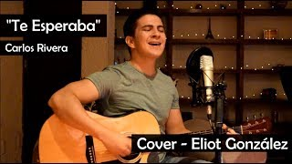 Carlos Rivera - Te Esperaba (Lyric Video) - Cover Eliot