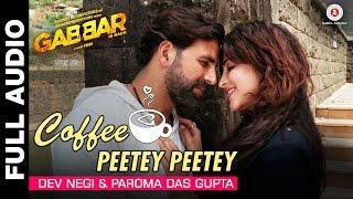 Coffee Peetey Peetey Full Audio - Gabbar Is Back    Akshay Kumar & Shruti Haasan