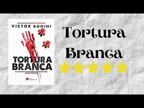 Resenha #06 - Tortura Branca de Victor Bonini (Aí meu coração!!)