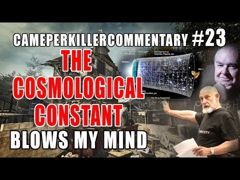 CamperKillerCommentary#23: The Cosmological Constant Blows My Mind