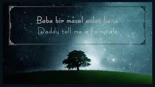 Yeni Türkü - Tell Me A Fairytale Daddy/Bana Bir Masal Anlat Baba [Lyrics With English Subtitles]