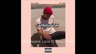 Muzi   Microwave Love Ft  Black Rose