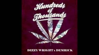 Dizzy Wright x Demrick - Hundreds of Thousands (Prod by Reezy)