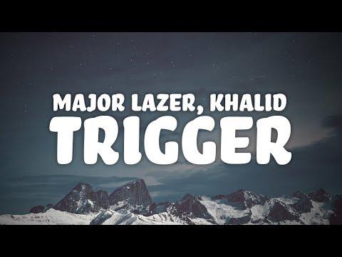 Major Lazer, Khalid - Trigger (Lyrics)