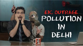 EIC Outrage Pollution In Delhi