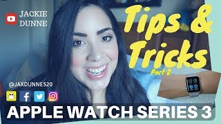 Apple Watch Series 3 (2018) | Tips and Tricks Part 2