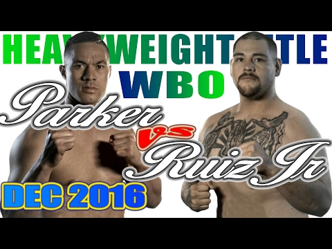 Joseph Parker vs Andy Ruiz Jr. - Dec. 2016 - WBO World Heavyweight Championship