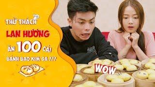 Huy thách Hương ăn 100 cái bánh bao kim sa   Thử thách cùng Lan Hương