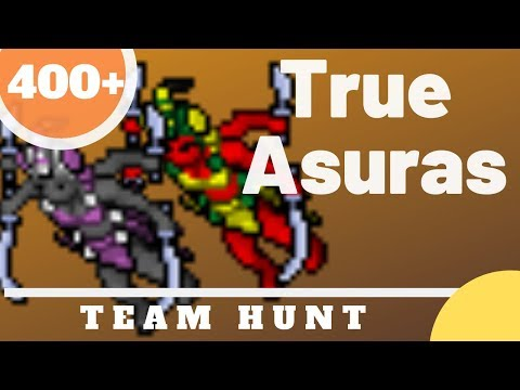 [Team Hunt] True Asuras Level 400+ 6kk Exp+
