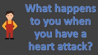 What happens to you when you have a heart attack ?  | Health FAQS