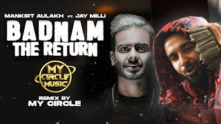 Mankirt Aulakh | Badnam The Return | Ft Jay Milli | My Circle Music | Latest Punjabi Songs 2020