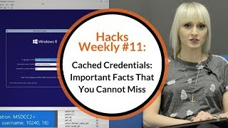 Hacks Weekly #11: Cached Credentials: Important Facts That You Cannot Miss