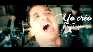 Yo Creo - Miel San Marcos  (Video)