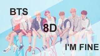 BTS (방탄소년단) - I'M FINE  [8D USE HEADPHONE] 🎧