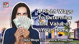 4 Right Ways To Determine The Value of Your Home | Real Estate