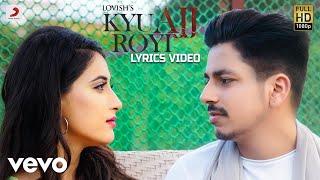 Kyu Ajj Royi - Lyrics Video |Lovish | Navjeet | Jaymeet