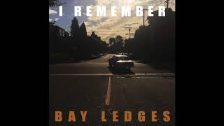 Bay Ledges   I Remember (Official Audio)