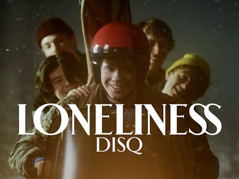 "Disq - ""Loneliness"""