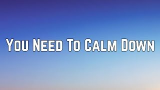 Taylor Swift   You Need To Calm Down (Lyrics)
