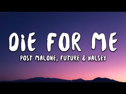 Post Malone - Die For Me feat. Future & Halsey (Lyrics)