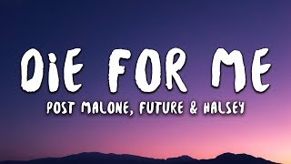 Post Malone   Die For Me Feat. Future & Halsey (Lyrics)