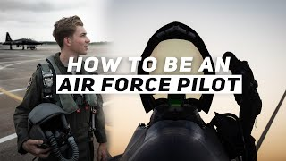 Want to be an Air Force Pilot? This is How You Do It