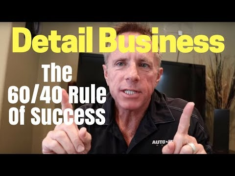 Detail Business Tips: The 60/40 Rule of Success