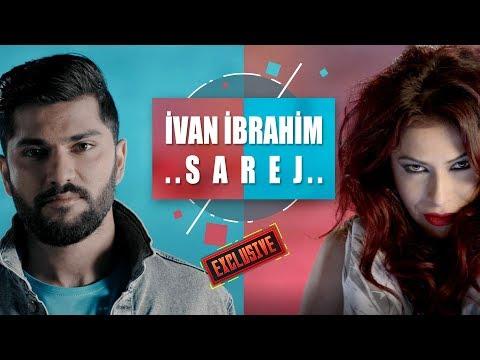 بەڤیدیۆ.. Ivan Ibrahim - Sarej- بۆ یەکەمجار - ئیڤان ئیبراهیم - ساڕێژ