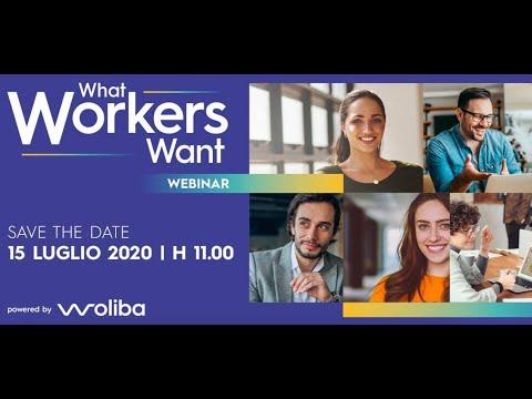 15/07/2020 - What Workers Want - Il Webinar di Woliba sul lavoro che cambia